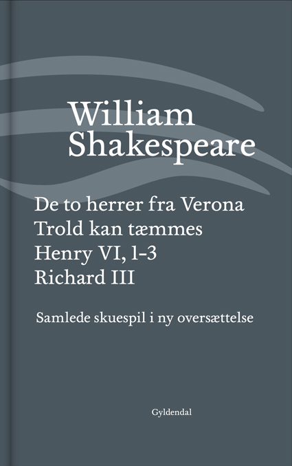 William Shakespeare<br>Samlede skuespil<br>i ny oversættelse
